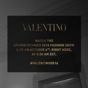 You're Invited: Valentino Spring/Summer 2016 Fashion Show!